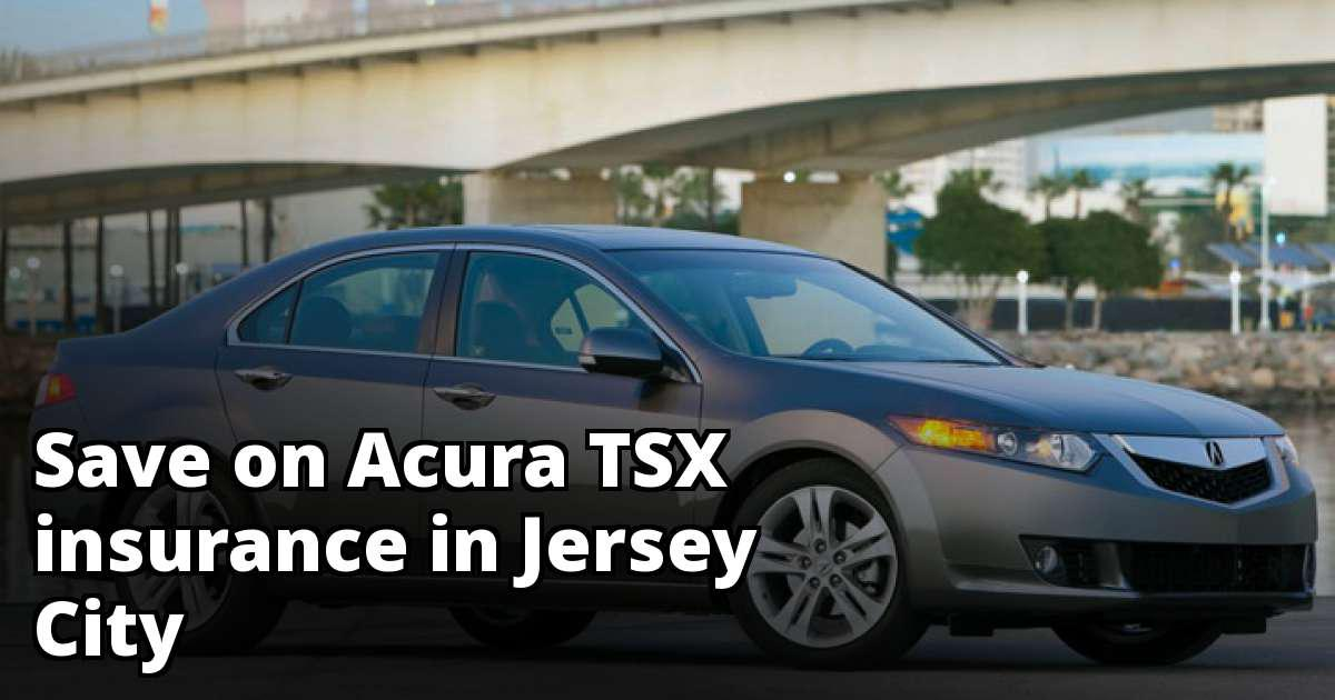 Compare Acura TSX Insurance Rate Quotes In Jersey City New Jersey - Acura insurance