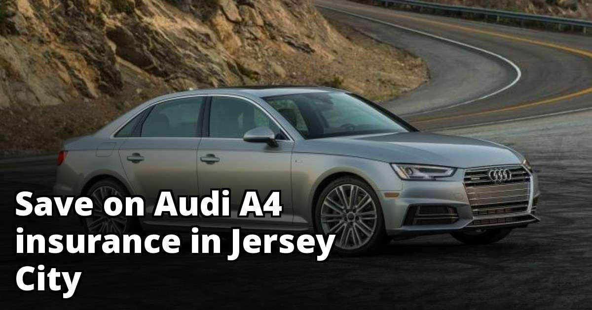 Compare Audi A Insurance Rates In Jersey City New Jersey - Car insurance for audi a4